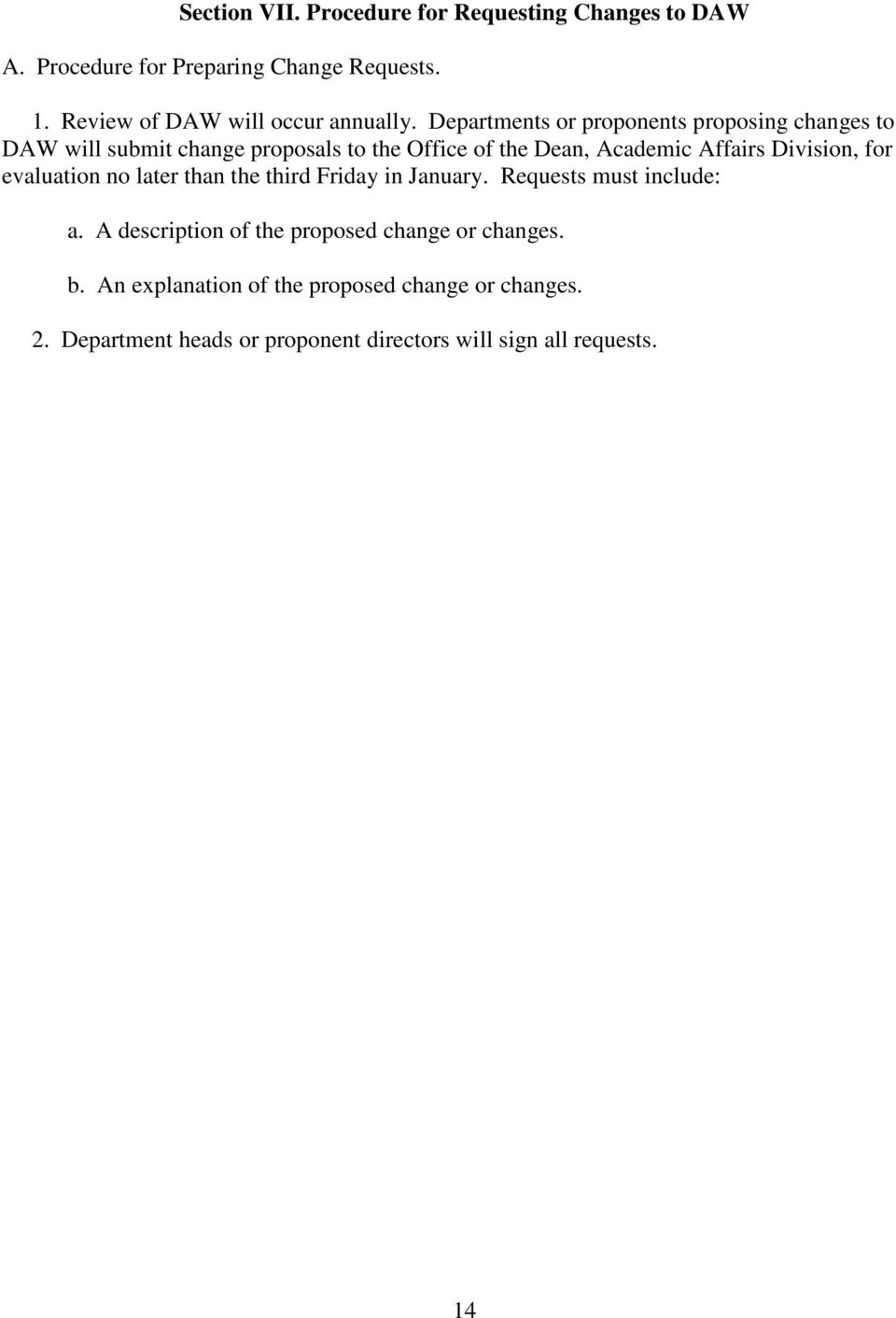 Departments or proponents proposing changes to DAW will submit change proposals to the Office of the Dean, Academic Affairs