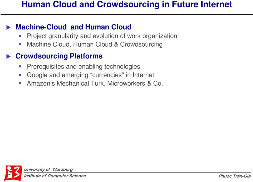 enabling technologies Google and emerging currencies in Internet Amazon s Mechanical Turk, Microworkers & Co.