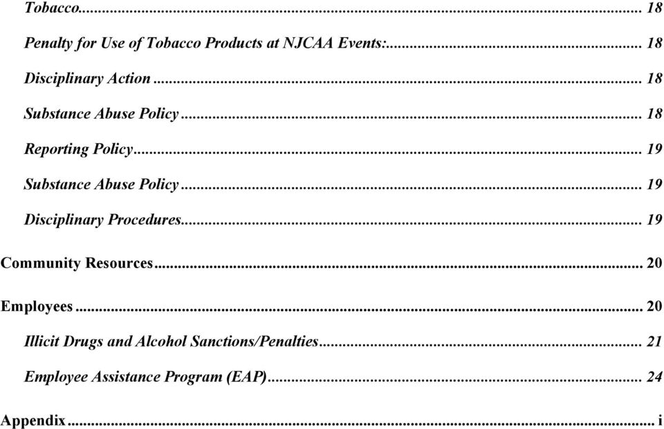 .. 19 Substance Abuse Policy... 19 Disciplinary Procedures... 19 Community Resources.