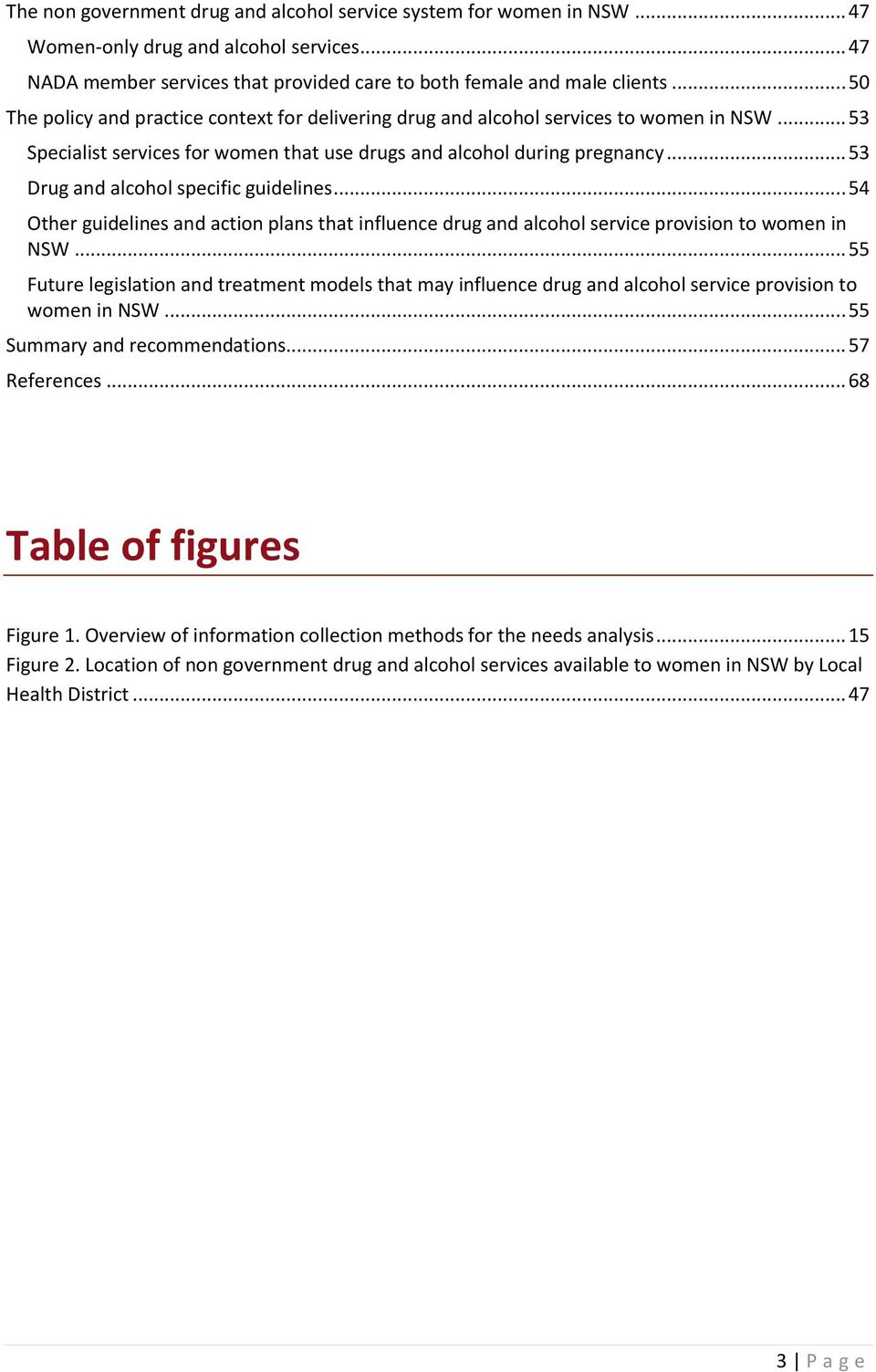 .. 53 Drug and alcohol specific guidelines... 54 Other guidelines and action plans that influence drug and alcohol service provision to women in NSW.