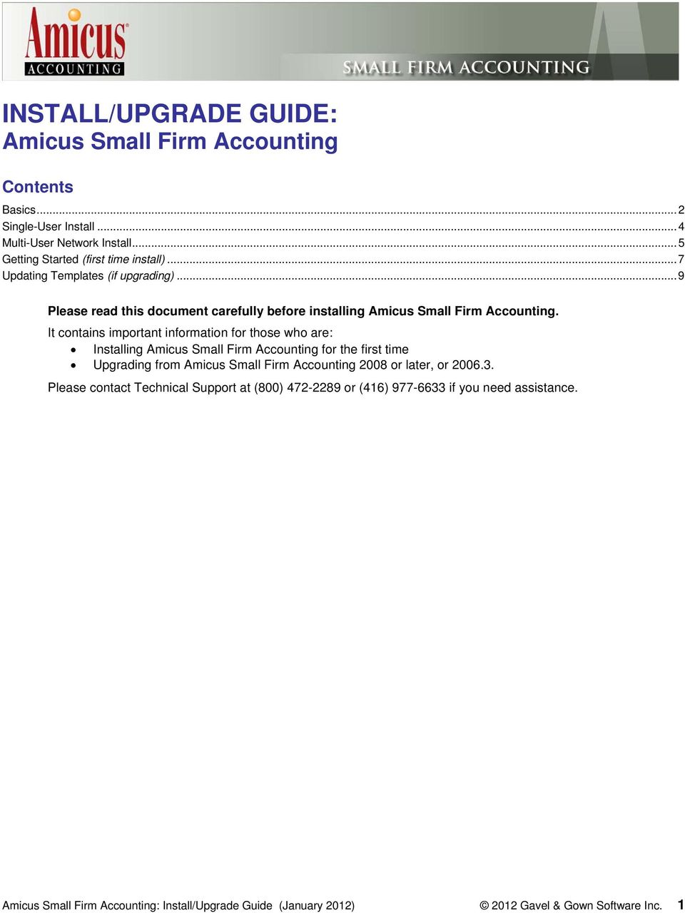 It contains important information for those who are: Installing Amicus Small Firm Accounting for the first time Upgrading from Amicus Small Firm Accounting 2008 or