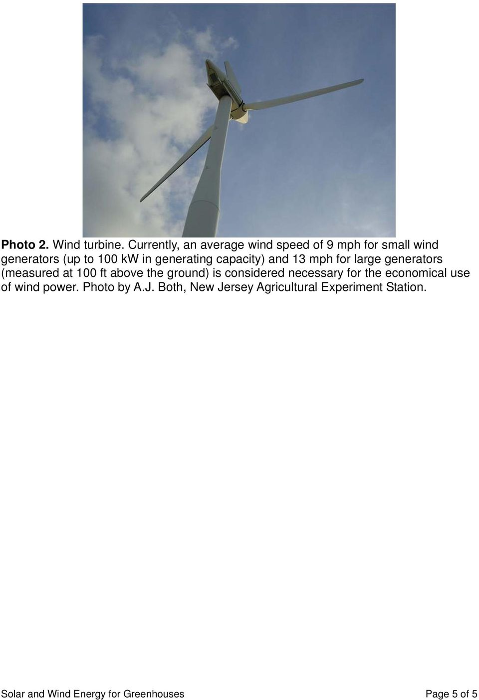generating capacity) and 13 mph for large generators (measured at 100 ft above the ground) is