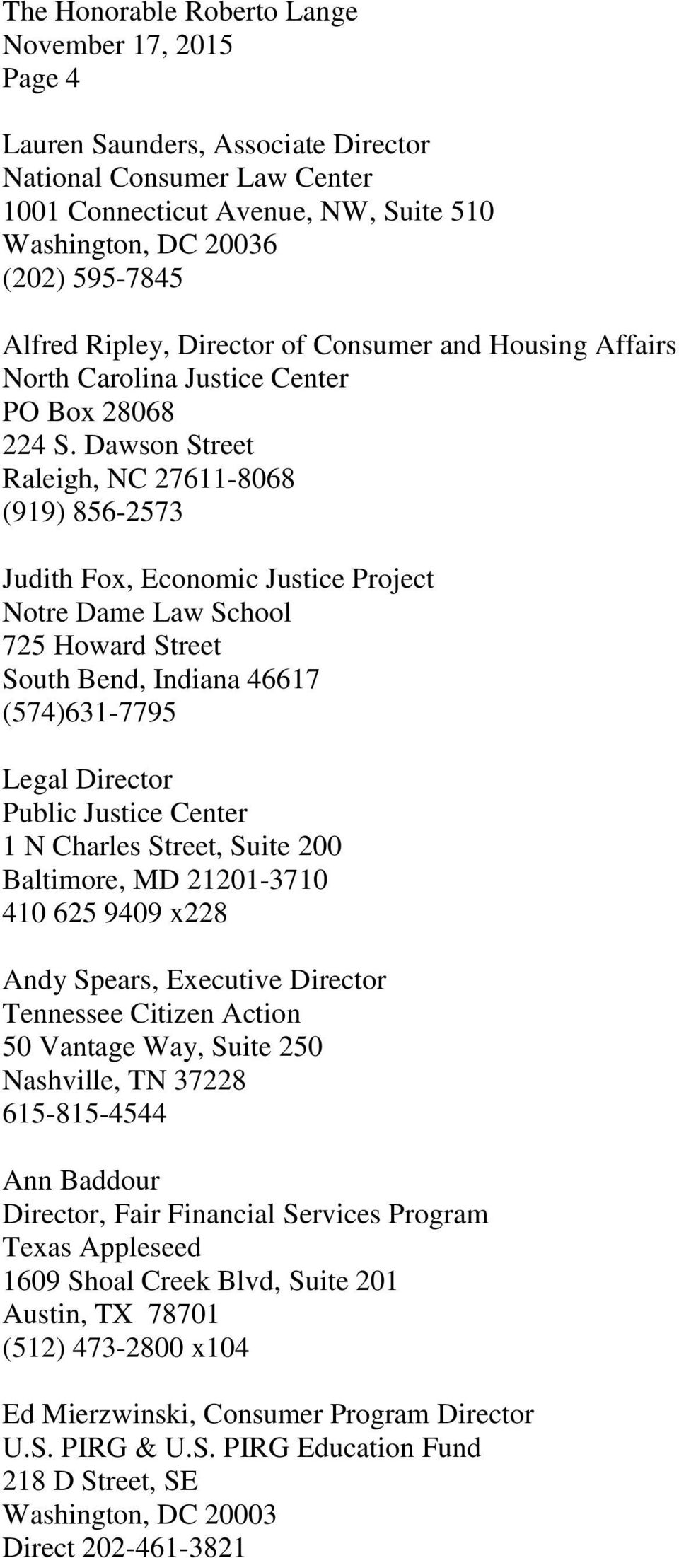 Dawson Street Raleigh, NC 27611-8068 (919) 856-2573 Judith Fox, Economic Justice Project Notre Dame Law School 725 Howard Street South Bend, Indiana 46617 (574)631-7795 Legal Director Public Justice