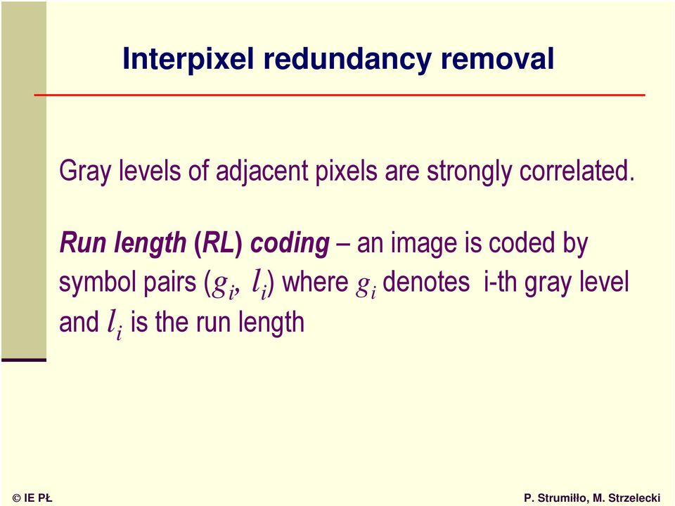 Run length (RL) coding an image is coded by symbol