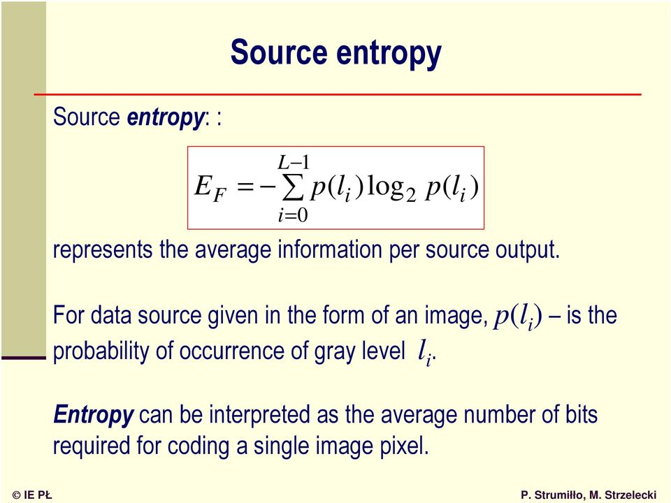 For data source given in the form of an image, p(l i ) is the probability of