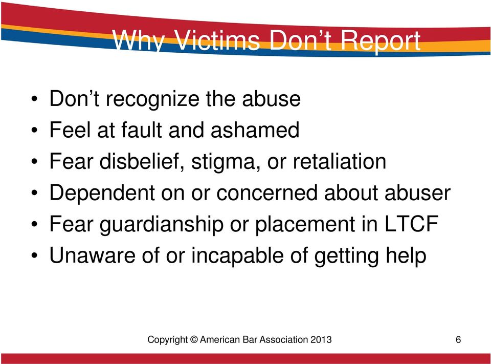 concerned about abuser Fear guardianship or placement in LTCF