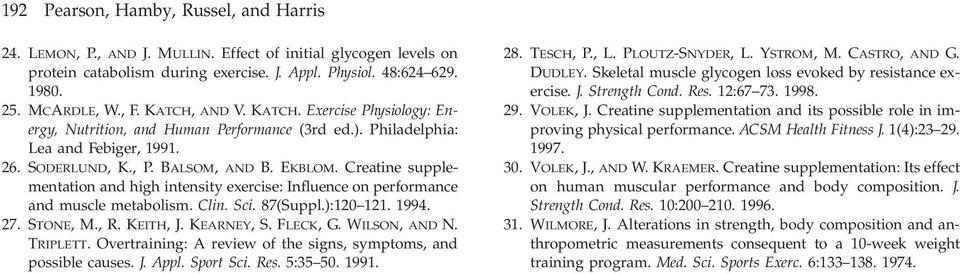 Creatine supplementation and high intensity exercise: Influence on performance and muscle metabolism. Clin. Sci. 87(Suppl.):120 121. 1994. 27. STONE, M., R. KEITH, J. KEARNEY, S. FLECK, G.
