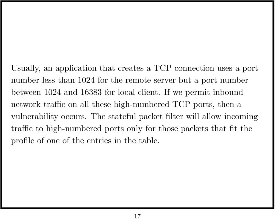 If we permit inbound network traffic on all these high-numbered TCP ports, then a vulnerability occurs.