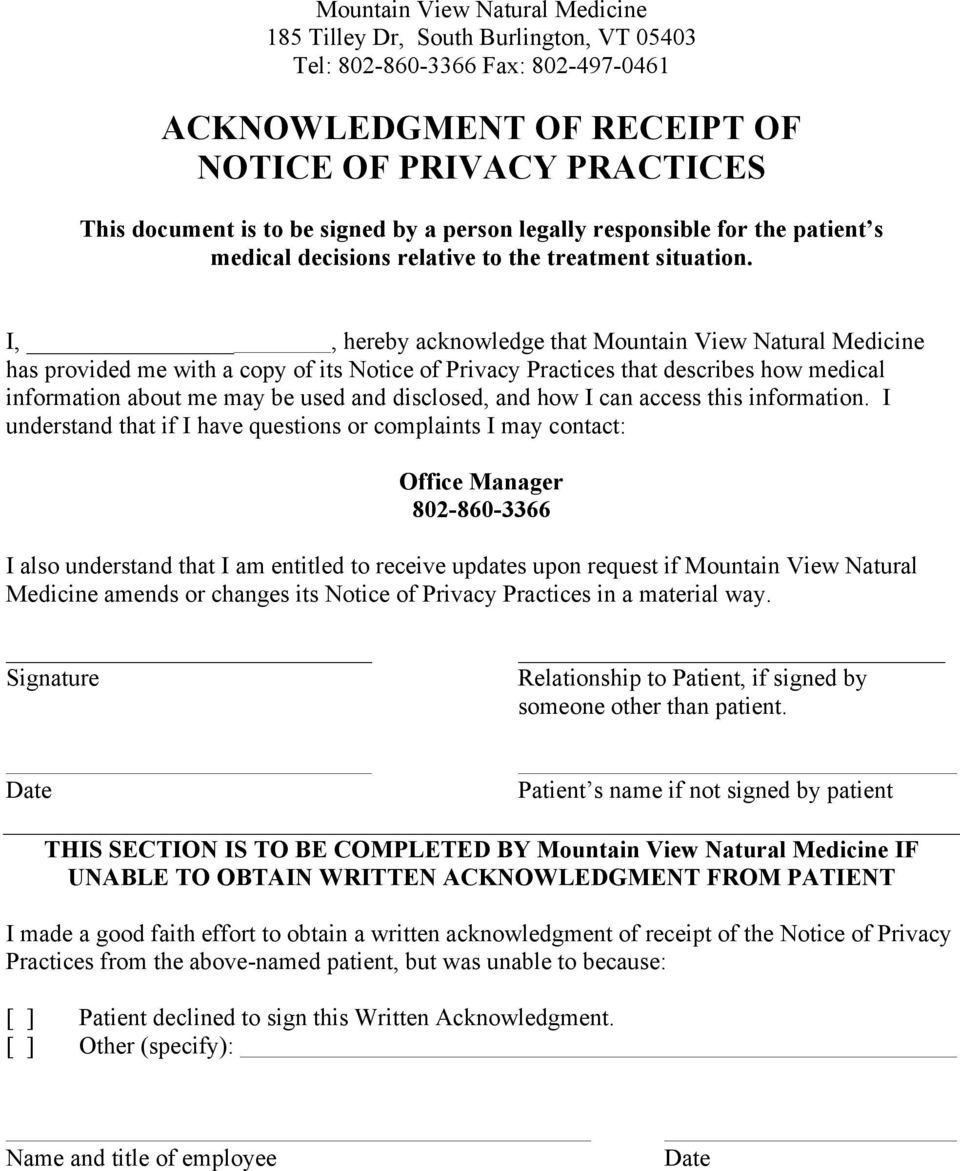 I,, hereby acknowledge that Mountain View Natural Medicine has provided me with a copy of its Notice of Privacy Practices that describes how medical information about me may be used and disclosed,
