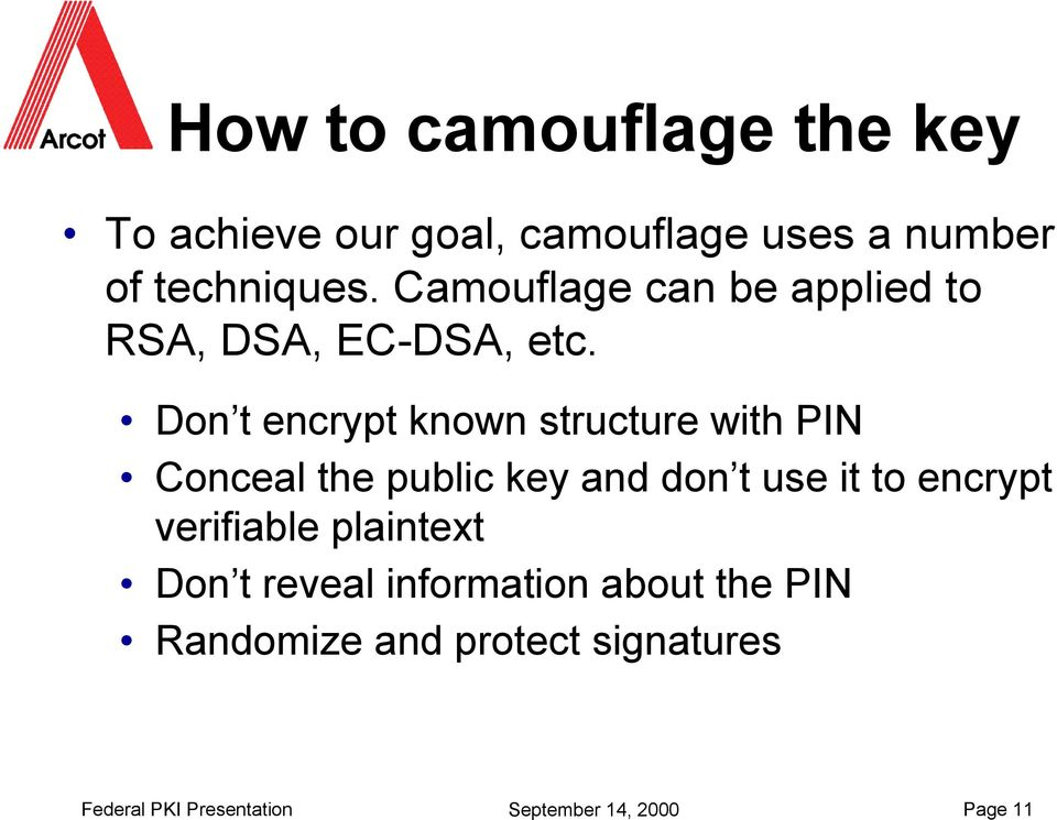 Don t encrypt known structure with PIN Conceal the public key and don t use it to encrypt