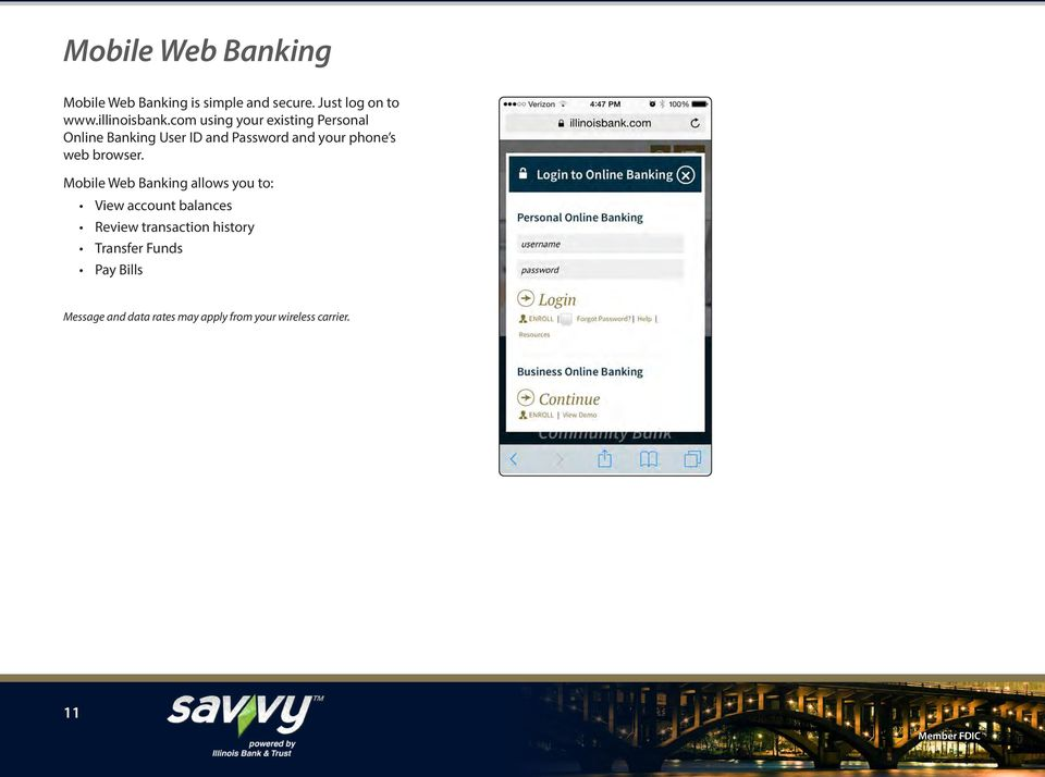 com using your existing Personal Online Banking User ID and Password and your phone s web