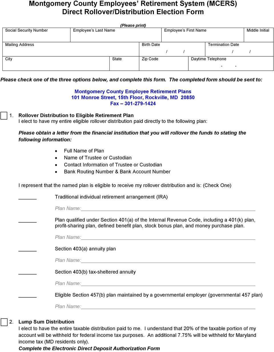 The completed form should be sent to: Montgomery County Employee Retirement Plans 101 Monroe Street, 15th Floor, Rockville, MD 20850 Fax 301-279-1424 1.