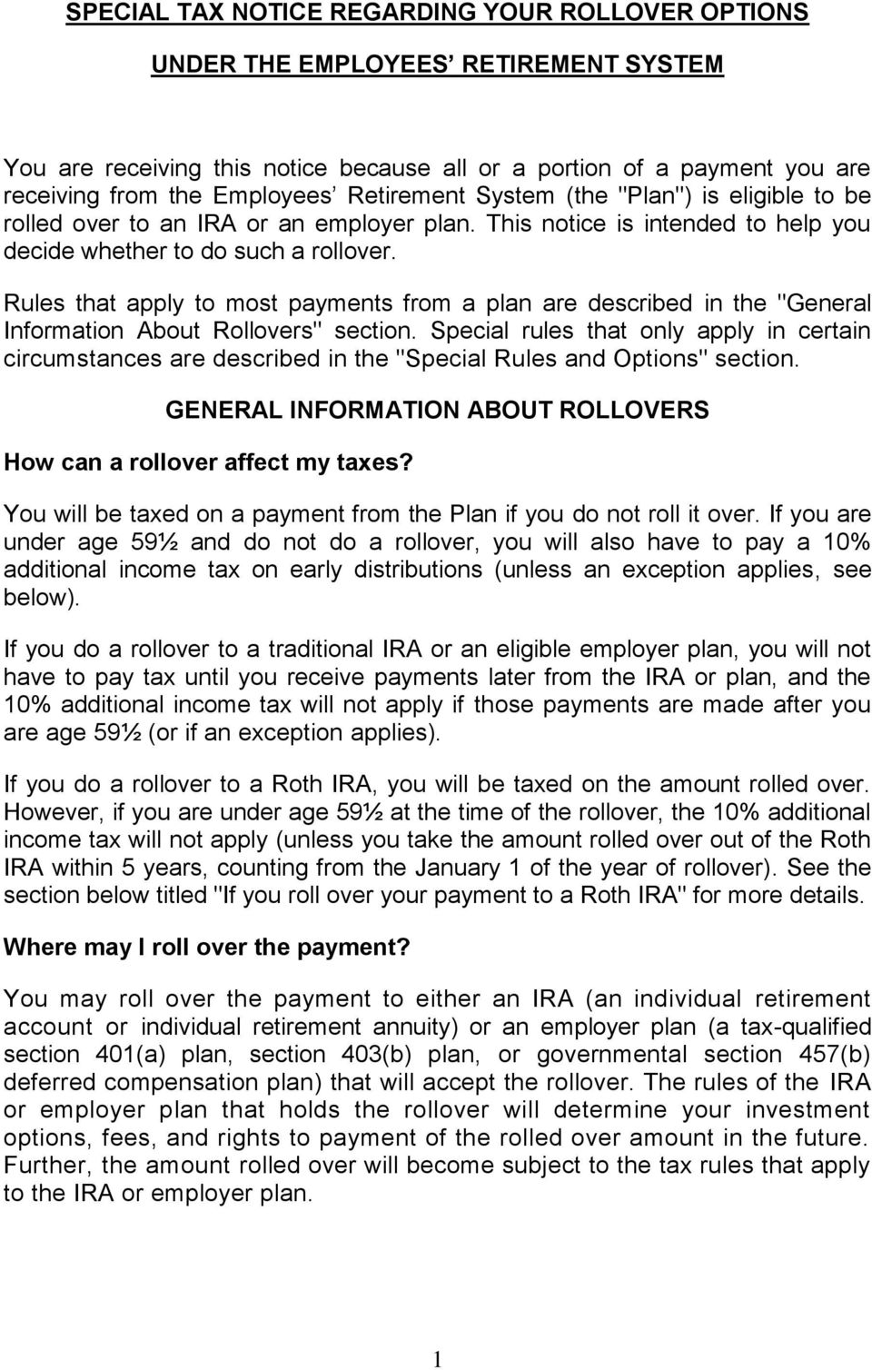 "Rules that apply to most payments from a plan are described in the ""General Information About Rollovers"" section."