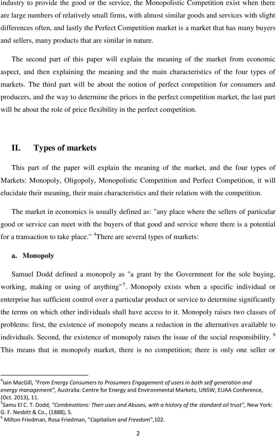 The second part of this paper will explain the meaning of the market from economic aspect, and then explaining the meaning and the main characteristics of the four types of markets.