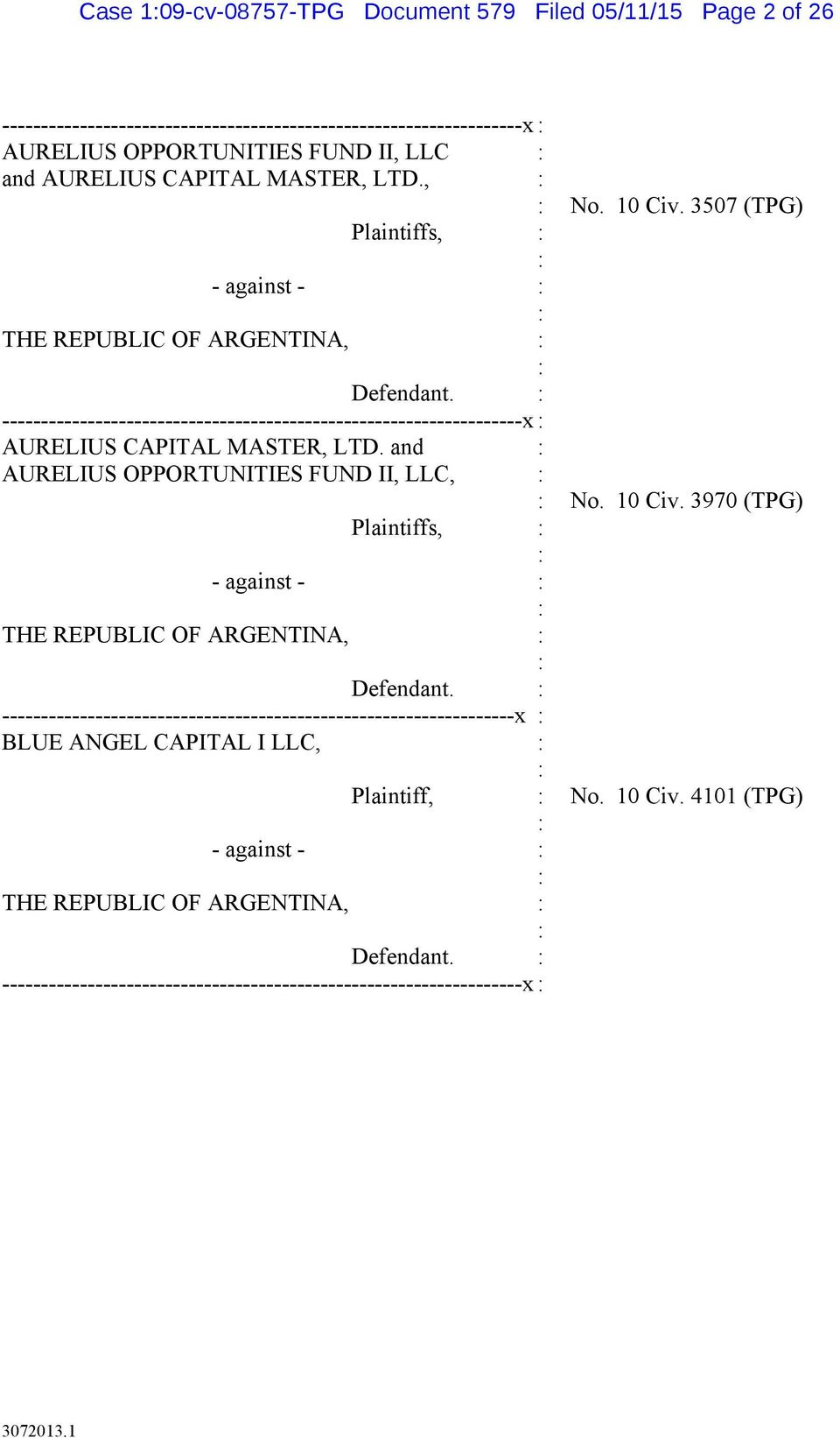 and AURELIUS OPPORTUNITIES FUND II, LLC, - against - THE REPUBLIC OF ARGENTINA, Plaintiffs, Defendant.
