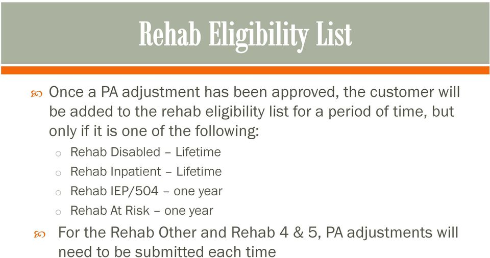 Disabled Lifetime o Rehab Inpatient Lifetime o Rehab IEP/504 one year o Rehab At Risk