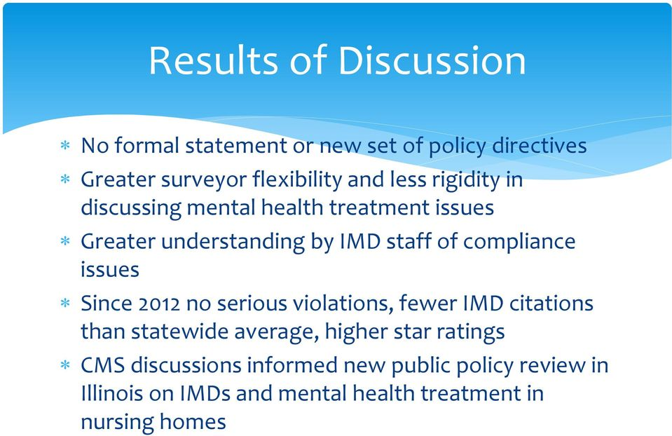 issues Since 2012 no serious violations, fewer IMD citations than statewide average, higher star ratings CMS