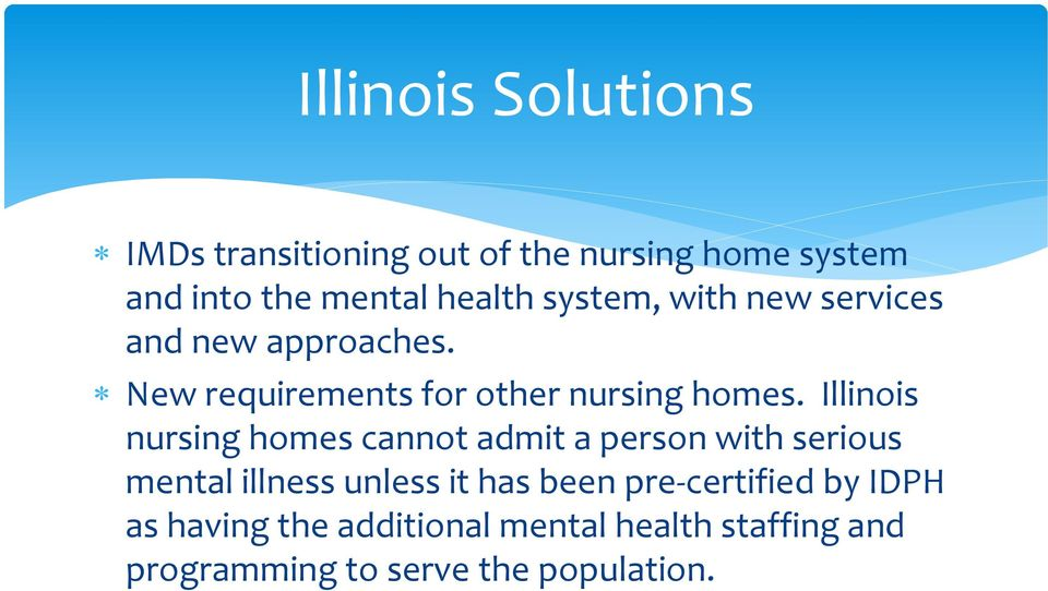 Illinois nursing homes cannot admit a person with serious mental illness unless it has been
