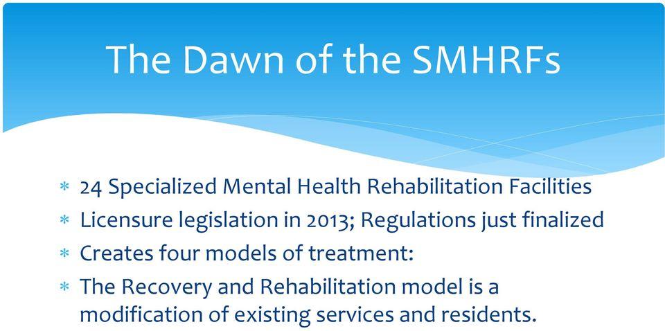 Regulations just finalized Creates four models of treatment: The