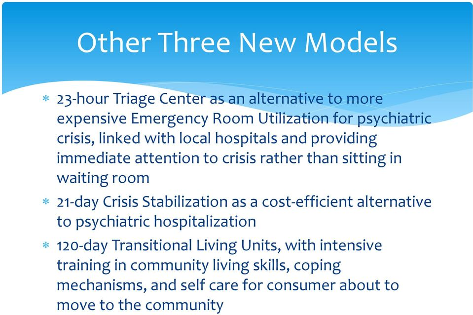 Crisis Stabilization as a cost-efficient alternative to psychiatric hospitalization 120-day Transitional Living Units, with