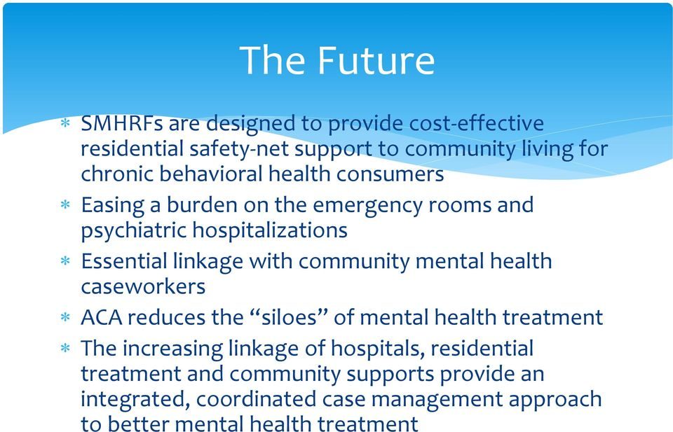 community mental health caseworkers ACA reduces the siloes of mental health treatment The increasing linkage of hospitals,