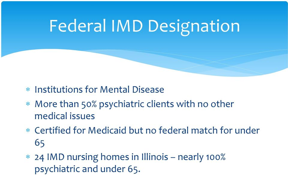 Certified for Medicaid but no federal match for under 65 24
