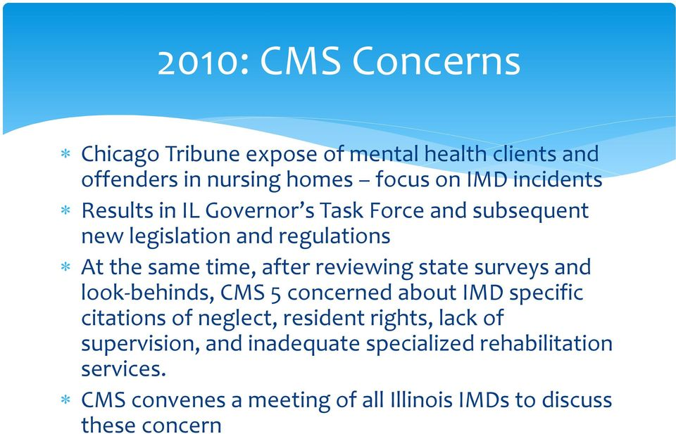 state surveys and look-behinds, CMS 5 concerned about IMD specific citations of neglect, resident rights, lack of