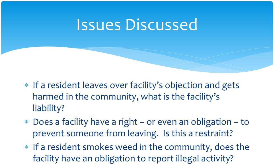 Does a facility have a right or even an obligation to prevent someone from leaving.