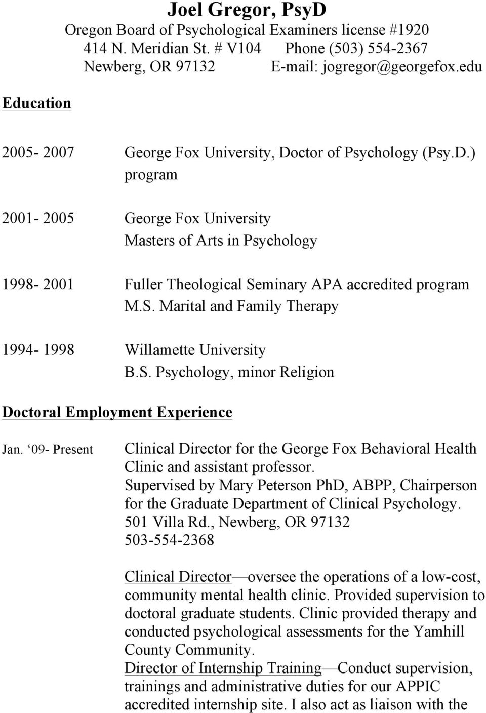 S. Marital and Family Therapy 1994-1998 Willamette University B.S. Psychology, minor Religion Doctoral Employment Experience Jan.