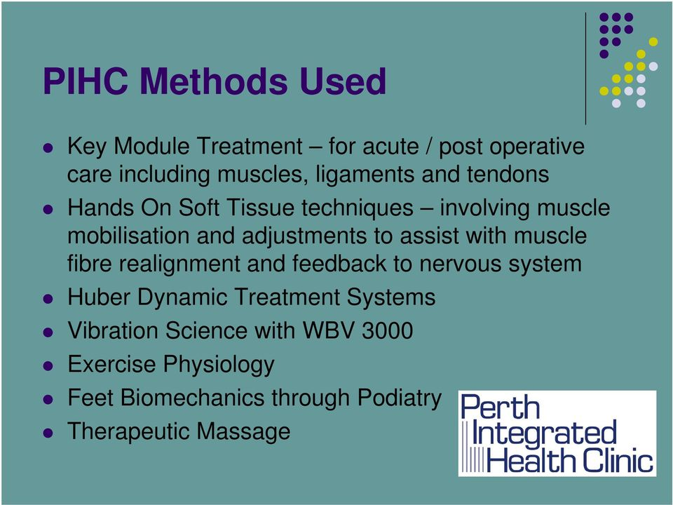 with muscle fibre realignment and feedback to nervous system Huber Dynamic Treatment Systems