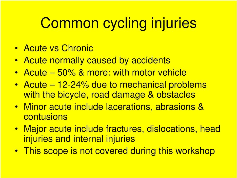 obstacles Minor acute include lacerations, abrasions & contusions Major acute include