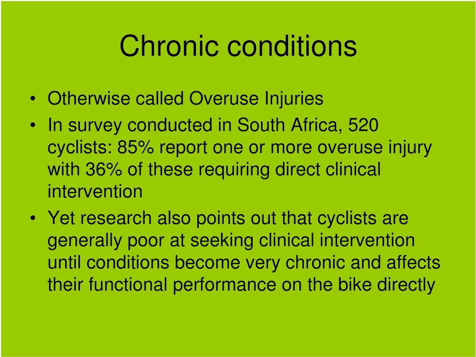 intervention Yet research also points out that cyclists are generally poor at seeking clinical