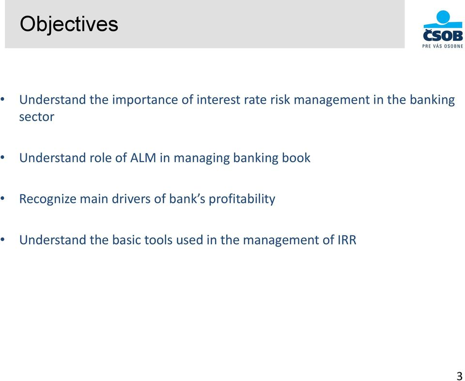managing banking book Recognize main drivers of bank s