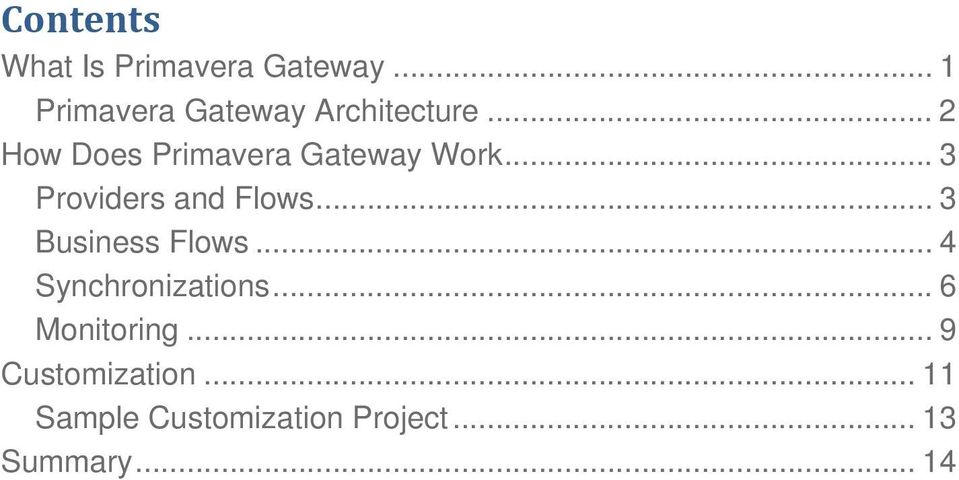 .. 2 How Does Primavera Gateway Work... 3 Providers and Flows.