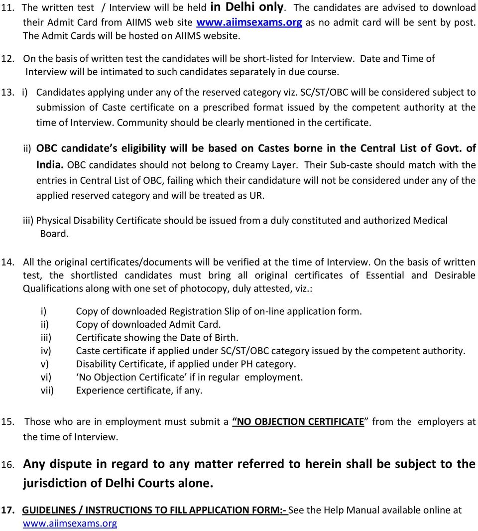 Date and Time of Interview will be intimated to such candidates separately in due course. 13. i) Candidates applying under any of the reserved category viz.