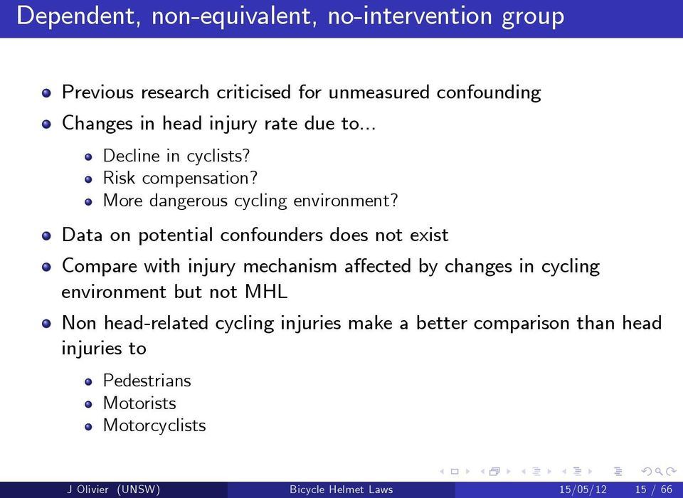 Data on potential confounders does not exist Compare with injury mechanism affected by changes in cycling environment but not MHL