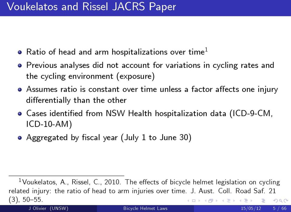 Health hospitalization data (ICD-9-CM, ICD-10-AM) Aggregated by fiscal year (July 1 to June 30) 1 Voukelatos, A., Rissel, C., 2010.