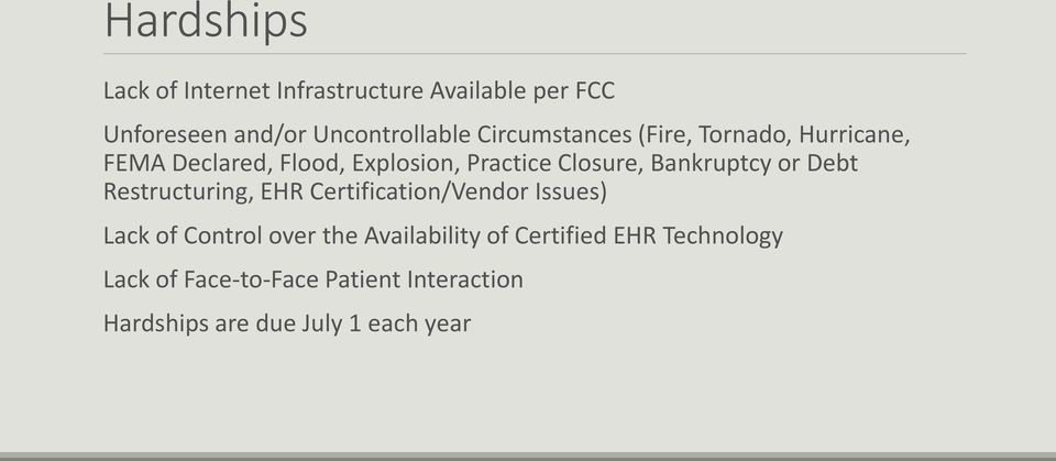 Bankruptcy or Debt Restructuring, EHR Certification/Vendor Issues) Lack of Control over the