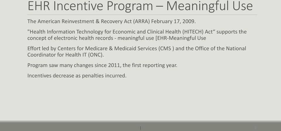 records - meaningful use [EHR-Meaningful Use Effort led by Centers for Medicare & Medicaid Services (CMS ) and the Office of