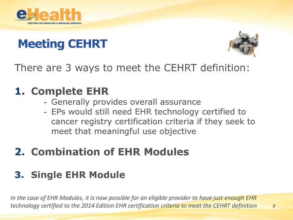 certification criteria if they seek to meet that meaningful use objective 2. Combination of EHR Modules 3.