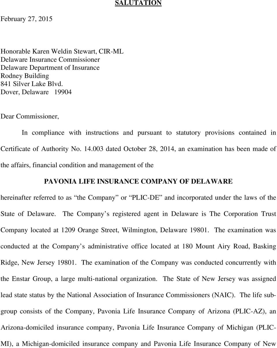 003 dated October 28, 2014, an examination has been made of the affairs, financial condition and management of the PAVONIA LIFE INSURANCE COMPANY OF DELAWARE hereinafter referred to as the Company or
