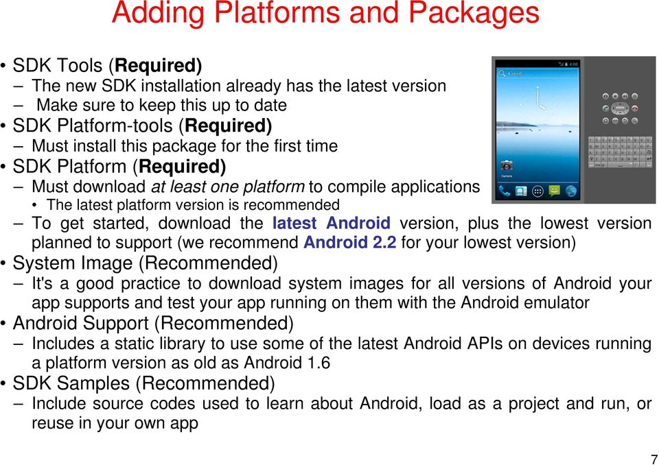 plus the lowest version planned to support (we recommend Android 2.