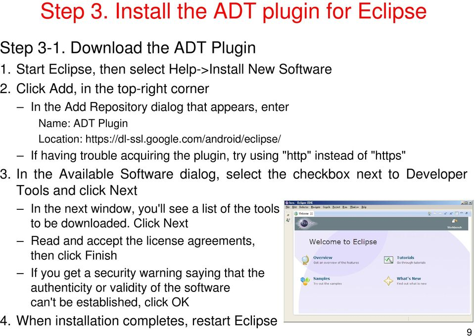 "com/android/eclipse/ If having trouble acquiring the plugin, try using ""http"" instead of ""https"" 3."