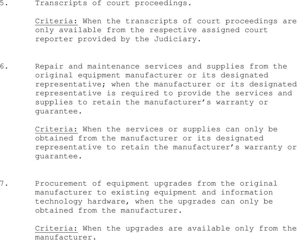 the services and supplies to retain the manufacturer s warranty or guarantee.