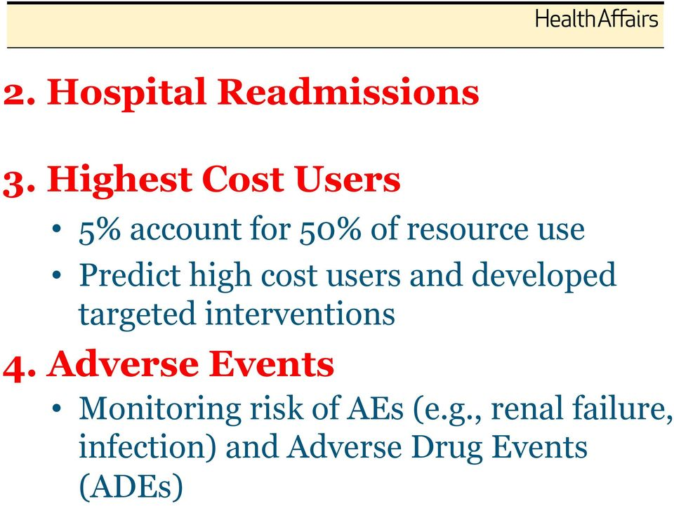 high cost users and developed targeted interventions 4.