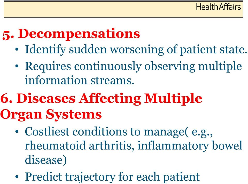 Diseases Affecting Multiple Organ Systems Costliest conditions to manage(