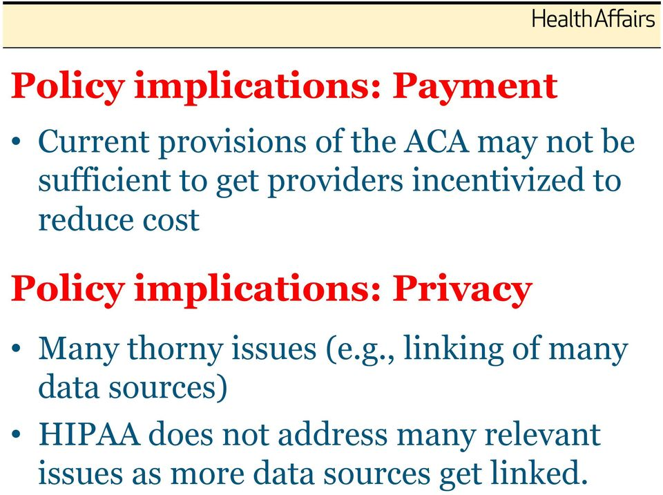 implications: Privacy Many thorny issues (e.g.