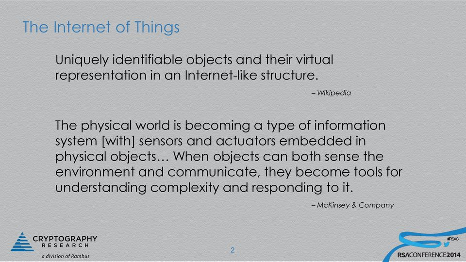 Wikipedia The physical world is becoming a type of information system [with] sensors and actuators