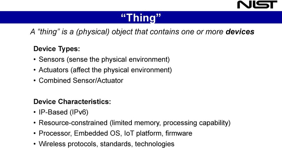 Sensor/Actuator Device Characteristics: IP-Based (IPv6) Resource-constrained (limited memory,