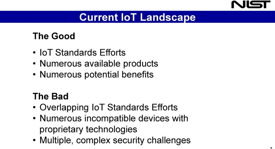Overlapping IoT Standards Efforts Numerous incompatible